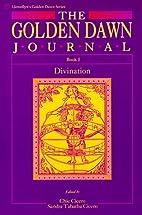 The Golden Dawn Journal: Book I, Divination…