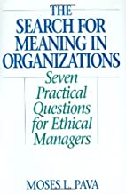 The Search for Meaning in Organizations:…