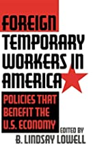 Foreign Temporary Workers in America:…