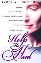 Help Me Heal by Lynda Allison Doty