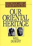 Durant: Story of Civilization: Our Oriental Heritage