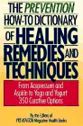 Editors of Prevention: Prevention How-To Dictionary of Healing Remedies and Techniques