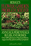 Ball, Jeff: Rodale's Flower Garden Problem Solver: Annuals, Perennials Bulbs, and Roses