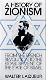 Walter Laqueur: A History of Zionism: From the French Revolution to the Establishment of the State of Israel