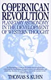 Kuhn, Thomas S.: The Copernican Revolution