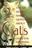 Malone, John: 125 Most Asked Questions About Cats (And the Answers)