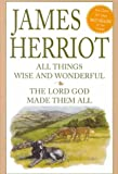 Herriot, James: All Things Wise and Wonderful/the Lord God Made Them All