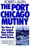Allen, Robert L.: The Port Chicago Mutiny