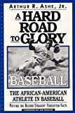 Ashe, Arthur: A Hard Road To Glory: A History Of The African American Athlete: Baseball