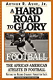 Ashe, Arthur R., Jr.: A Hard Road to Glory: Football
