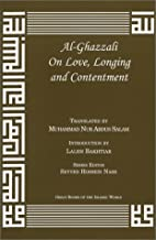 Al-Ghazzali On Love, Longing and Contentment…