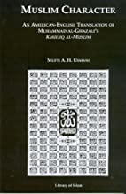 Muslim's Character by Muhammad al-Ghazzali