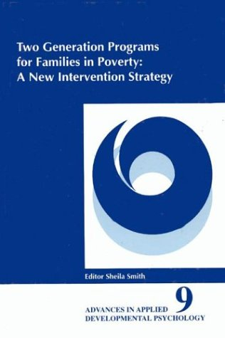 two-generation-programs-for-families-in-poverty-a-new-intervention-strategy-advances-in-applied-developmental-psychology