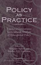 Policy as practice : toward a comparative…