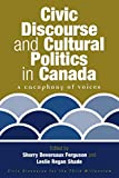 Ferguson, Sherry Devereaux: Civic Discourse and Cultural Politics in Canada: A Cacophony of Voices