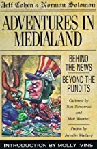 Adventures in Medialand: Behind the News,…