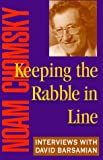Chomsky, Noam: Keeping the Rabble in Line: Interviews With David Barsamian