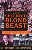 Simpson, Christopher: The Splendid Blond Beast: Money, Law, and Genocide in the Twentieth Century