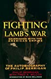 Berrigan, Philip: Fighting the Lamb's War: The Autobiography of Philip Berrigan