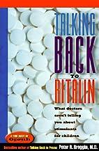 Talking Back to Ritalin: What Doctors Aren't…