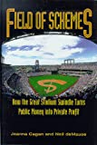 Cagon, Joanna: Field of Schemes: The Great Stadium Swindle