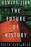 Zinn, Howard: The Future of History: Interviews with David Barsamian