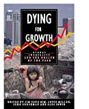 Kim, Jim Y.: Dying for Growth: Global Inequality and the Health of the Poor