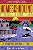 Albert, David: Homeschooling and the Voyage of Self-Discovery: A Journey of Original Seeking