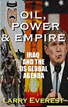 Oil, Power, & Empire: Iraq and the U.S.…