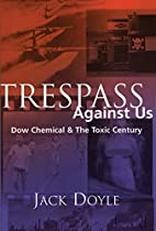 Trespass Against Us: Dow Chemical and the…