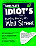 Heady, Christy: The Complete Idiot's Guide to Making Money on Wall Street