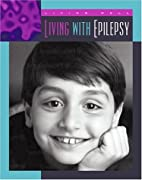 Living With Epilepsy (Living Well: Chronic…