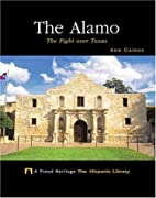 The Alamo: The Fight Over Texas (A Proud…