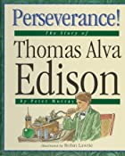 Perseverance!: The Story of Thomas Alva&hellip;