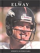 John Elway (Sports Superstars) by Bob Temple