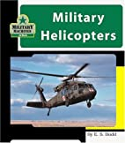 Military Helicopters (Machines at Work;…