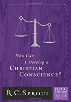 How Can I Develop a Christian Conscience?…