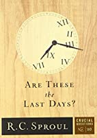 Are These the Last Days? (Crucial Questions)…