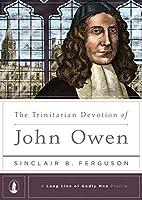 The Trinitarian Devotion of John Owen (A…