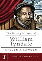 The Daring Mission of William Tyndale by…