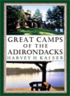 Great Camps of the Adirondacks by Harvey H.…