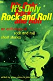 Janice Eidus: It's Only Rock and Roll: An Anthology of Rock and Roll Short Stories