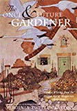 Clayton, Virginia Tuttle: The Once and Future Gardener: Garden Writing from the Golden Age of Magazines, 1900-1940