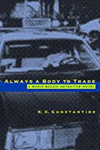 Always a Body to Trade by K. C. Constantine
