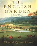 Quest-Ritson, Charles: The English Garden: A Social History