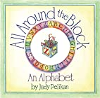 All Around the Block: An Alphabet by Judy…