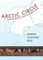 Arctic Circle: Birth and Rebirth in the Land…