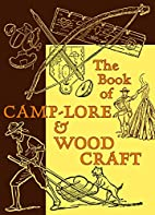 The Book of Camp-Lore and Woodcraft…