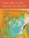 Jerry Kelly: The Best of Both Worlds: Finely Printed Livres d Artistes, 1910 2010