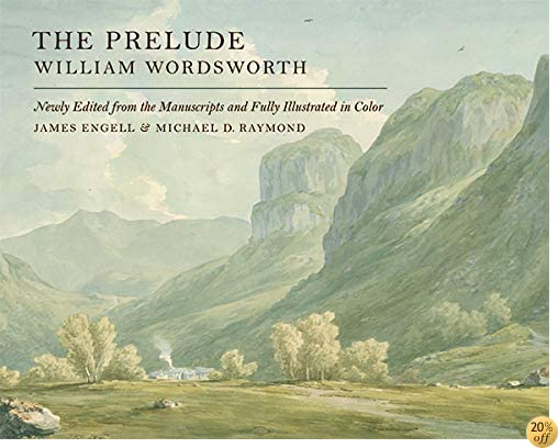 TThe Prelude: Newly Edited from the Manuscripts and Fully Illustrated in Color